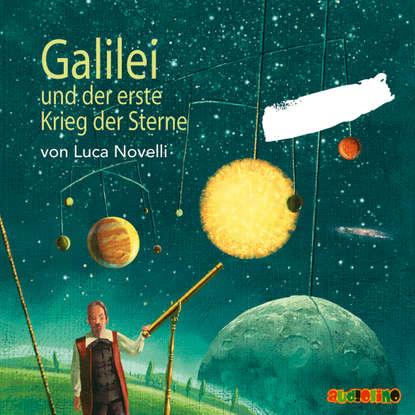 Luca Novelli Galilei und der erste Krieg der Sterne luca novelli leonardo da vinci der zeichner der zukunft