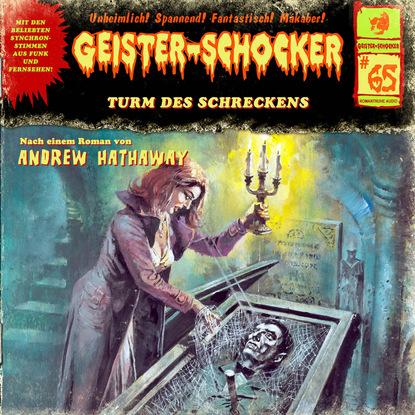 Фото - Andrew Hathaway Geister-Schocker, Folge 65: Turm des Schreckens markus winter geister schocker folge 22 das grauen aus dem eis
