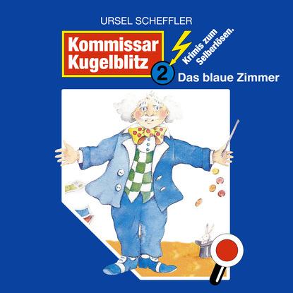 Ursel Scheffler Kommissar Kugelblitz, Folge 2: Das blaue Zimmer m reger tragt blaue traume