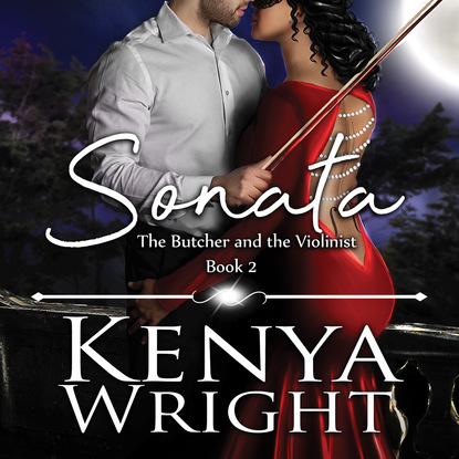 Kenya Wright Sonata - The Butcher and the Violinist, Book 2 (Unabridged) kenya wright dirty kisses dirty kisses 1 unabridged