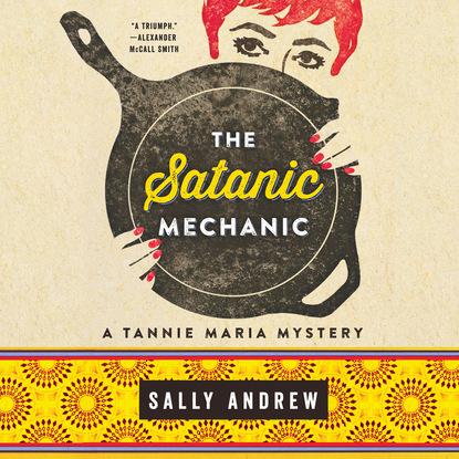 Sally Andrew The Satanic Mechanic - Tannie Maria Mystery, Book 2 (Unabridged) the satanic verses