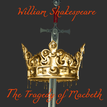 Уильям Шекспир The Tragedy of Macbeth shakespeare william macbeth