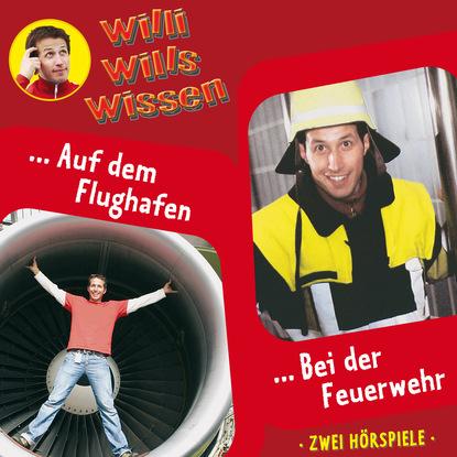 Jessica Sabasch Willi wills wissen, Folge 11: Auf dem Flughafen / Bei der Feuerwehr dennis richmann geschäftsprozessmanagement bei der feuerwehr