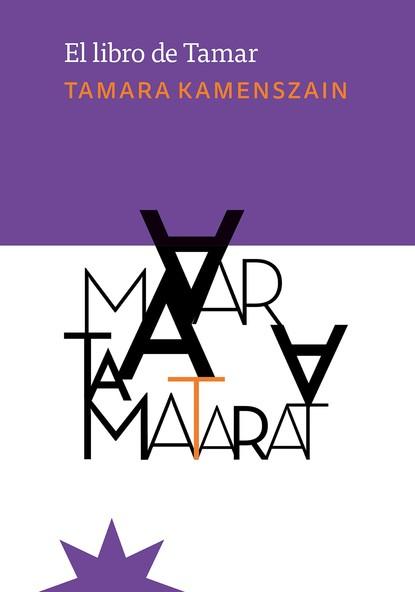 Фото - Tamara Kamenszain El libro de Tamar joan margarit un mal poema ensucia el mundo