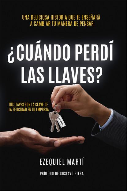 Фото - Ezequiel Martí ¿Cuándo perdí las llaves? ezequiel adamovsky el gaucho indómito