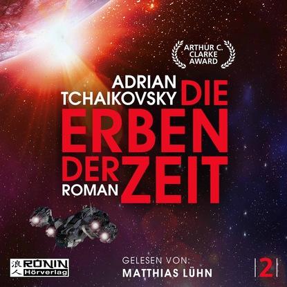 Adrian Tchaikovsky Die Erben der Zeit - Die Zeit Saga, Band 2 (Ungekürzt) недорого