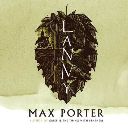 Max Porter Lanny (Unabridged)