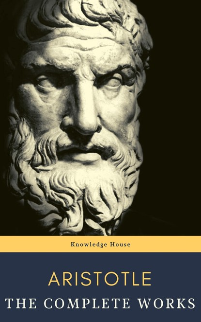 Aristotle Aristotle: The Complete Works l l kolesnikov d b nikityuk s v klochkova i g stelnikova textbook of human anatomy in 3 volumes volume 2 splanchnology and cardiovascular system