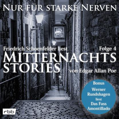 E. A. Poe Mitternachtsstories von E. A. Poe - Nur für starke Nerven, Folge 4 (ungekürzt) willi wegner mitternachtsstories von willi wegner nur für starke nerven folge 10 ungekürzt