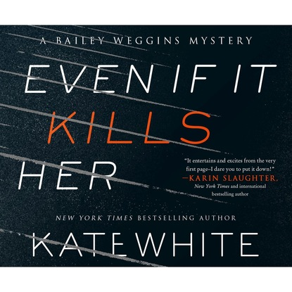 Фото - Kate White Even If It Kills Her - A Bailey Weggins Mystery 7 (Unabridged) jillian hart reunited for the holidays