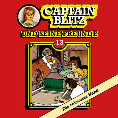 Steffen Kent Captain Blitz und seine Freunde, Folge 13: Die schwarze Hand benedikt weber ein fall für die schwarze pfote piraten