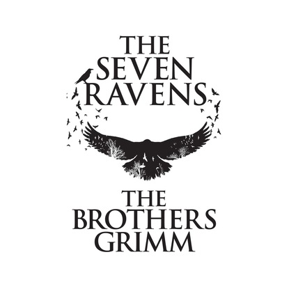 the Brothers Grimm The Seven Ravens (Unabridged) the lost daughter