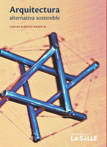 Carlos Alberto Nader Arquitectura alternativa sostenible