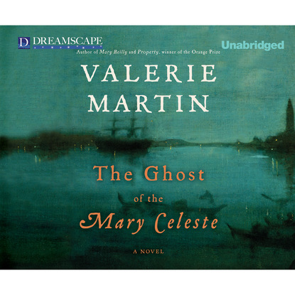 Valerie Martin The Ghost of the Mary Celeste (Unabridged) valerie hansen the troublesome angel
