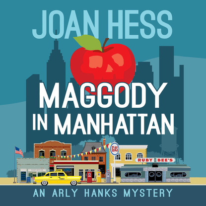 Joan Hess Maggody in Manhattan - An Arly Hanks Mystery 6 (Unabridged) joan hess mummy dearest