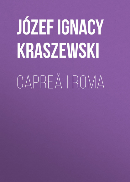 Józef Ignacy Kraszewski Capreä i Roma joanna mudel język niemiecki prawniczy w różnych sytuacjach życiowych