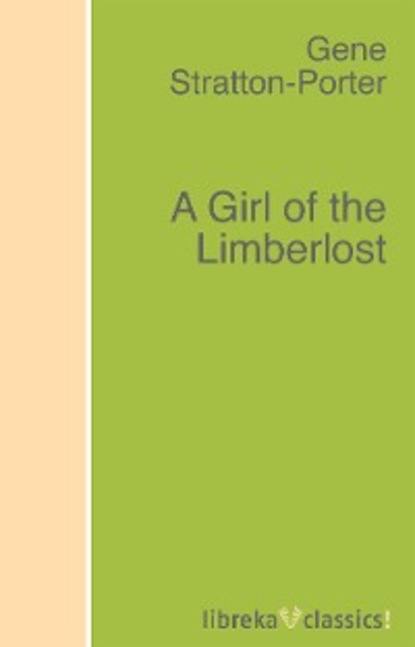 Stratton-Porter Gene A Girl of the Limberlost sheba blake a girl of the limberlost
