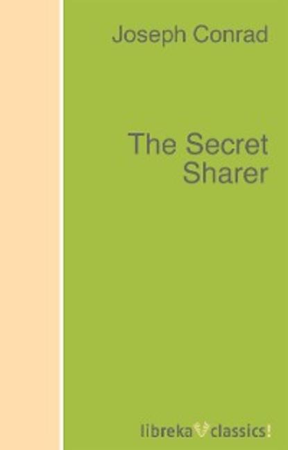 Joseph Conrad The Secret Sharer joseph conrad secret agent the the
