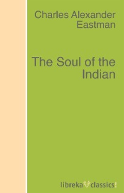 Charles Alexander Eastman The Soul of the Indian charles taliaferro a brief history of the soul