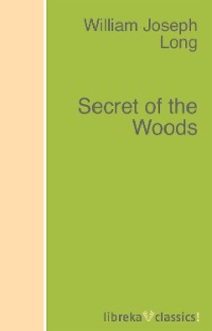 William J. Long Secret of the Woods andrews william literary byways