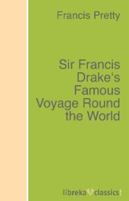 Francis Pretty Sir Francis Drake's Famous Voyage Round the World francis halle francis hallae david lee in praise of plants