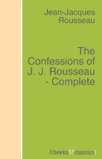 Rousseau The Confessions of J. J. Rousseau - Complete j leclair sarabande and tambourin