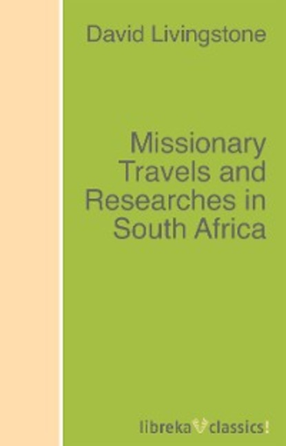 David Livingstone Missionary Travels and Researches in South Africa john philip researches in south africa vol 1