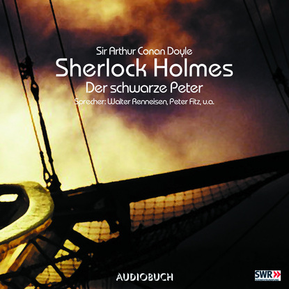 Sir Arthur Conan Doyle Sherlock Holmes, Folge 4: Der schwarze Peter sir arthur conan doyle der parasit gekürzt