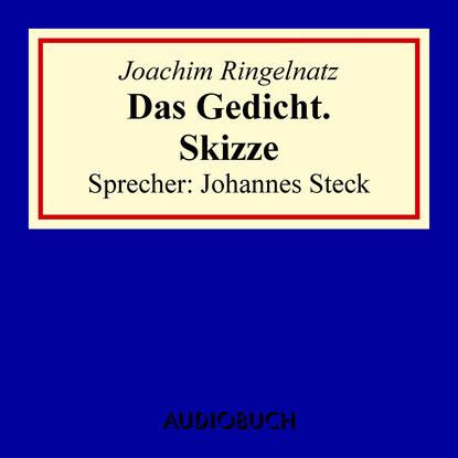 Joachim Ringelnatz Das Gedicht. Skizze недорого