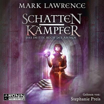Mark Lawrence Schattenkämpfer - Das dritte Buch des Ahnen - Das Buch des Ahnen, Band 3 (ungekürzt) mark lawrence święta siostra