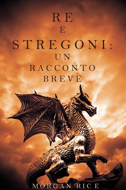 Морган Райс Re e Stregoni: Un Racconto Breve морган райс un regno d'acciaio