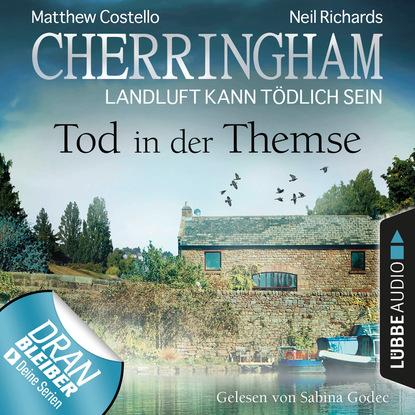 Matthew Costello Cherringham - Landluft kann tödlich sein, Folge 29: Tod in der Themse (Ungekürzt) sick bastian der dativ ist dem genitiv sein tod