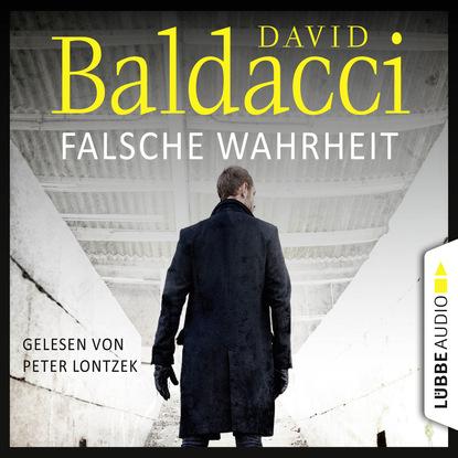 David Baldacci Falsche Wahrheit - Will Robies vierter Fall - Will Robie 4 (Ungekürzt) david baldacci falsche wahrheit will robies vierter fall will robie 4 gekürzt