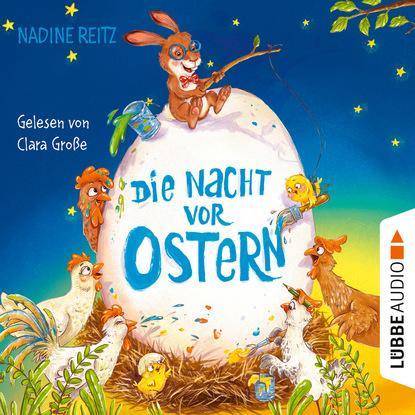 Nadine Reitz Die Nacht vor Ostern (Ungekürzt) nadine erdmann die totenbändiger band 2 die akademie