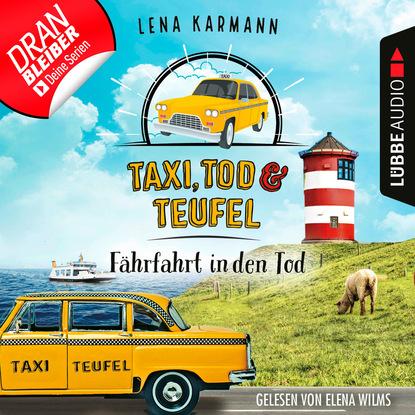 Lena Karmann Fährfahrt in den Tod - Taxi, Tod und Teufel, Folge 1 (Ungekürzt) tod comes home