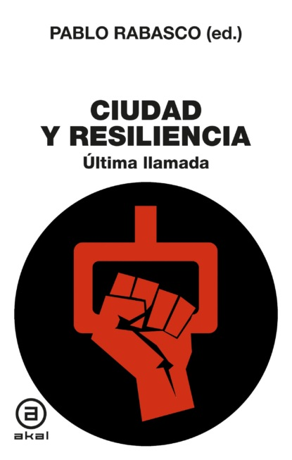 Группа авторов Ciudad y Resiliencia marcelo corti diez principios para ciudades que funcionen