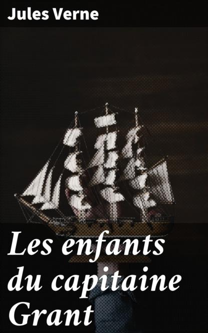 Jules Verne Les enfants du capitaine Grant louviot myriam les reves de jules verne a1