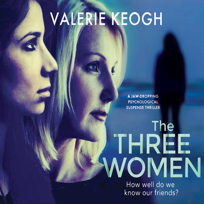 Valerie Keogh The Three Women (Unabridged) valerie hansen the troublesome angel