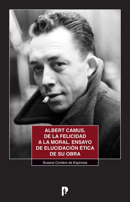 Susana Cordero Albert Camus, de la felicidad a la moral peter de vries la sangre del cordero