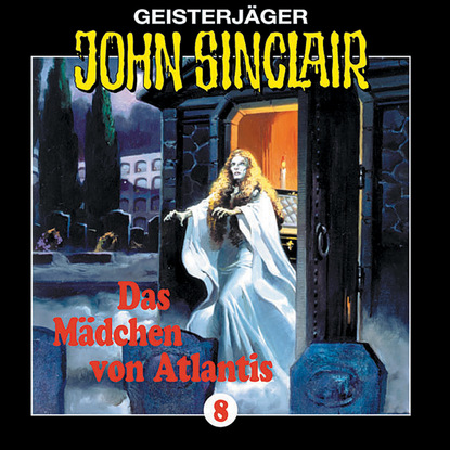Jason Dark John Sinclair, Folge 8: Das Mädchen Von Atlantis (1/1) jason dark john sinclair folge 2000 das höllenkreuz