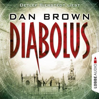 Дэн Браун — Diabolus