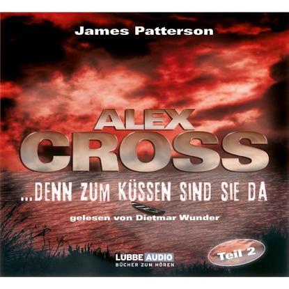 ...denn zum K?ssen sind sie da - Alex Cross 2