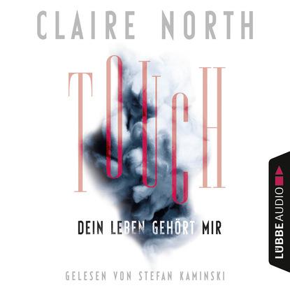 Фото - Клэр Норт Touch - Dein Leben gehört mir (Ungekürzt) клэр норт touch dein leben gehört mir