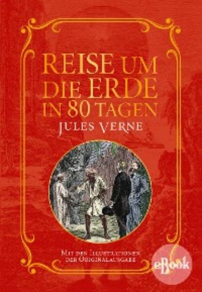 jules verne reise um die erde in 80 tagen Jules Verne Reise um die Erde in 80 Tagen
