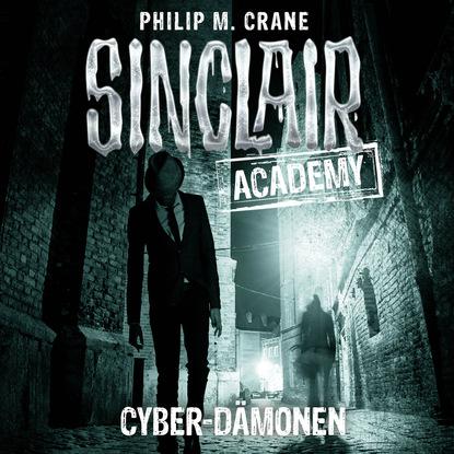 Фото - Philip M. Crane John Sinclair, Sinclair Academy, Folge 6: Cyber-Dämonen earl warren gespenster krimi folge 9 tempel der dämonen