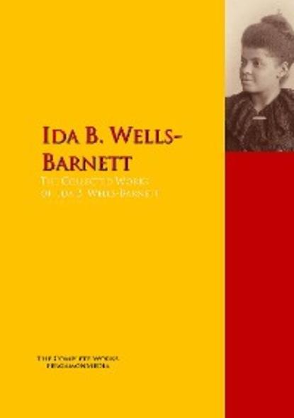 Ida B. Wells-Barnett The Collected Works of Ida B. Wells-Barnett james b jacobs the toughest gun control law in the nation