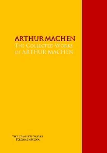 Arthur Machen The Collected Works of ARTHUR MACHEN недорого