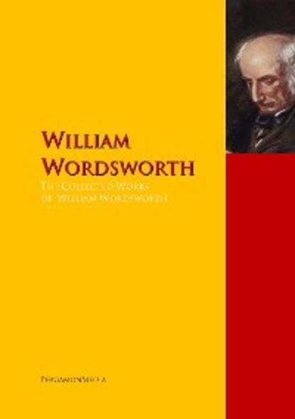 William Wordsworth The Collected Works of William Wordsworth canfield william a a history of the army experience of william a canfield