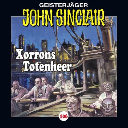 Jason Dark John Sinclair, Folge 106: Xorrons Totenheer (Teil 2 von 3) jason dark john sinclair folge 22 asmodinas reich 2 2
