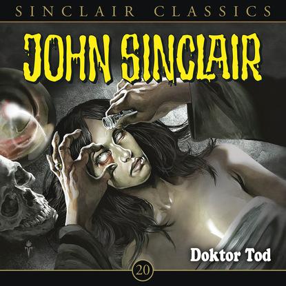 Jason Dark John Sinclair - Classics, Folge 20: Doktor Tod недорого